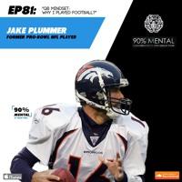 """Jake Plummer, former All-Pro NFL Quarterback """"Why I Played Football?"""" Episode 81"""