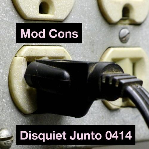 Disquiet Junto Project 0414: Mod Cons