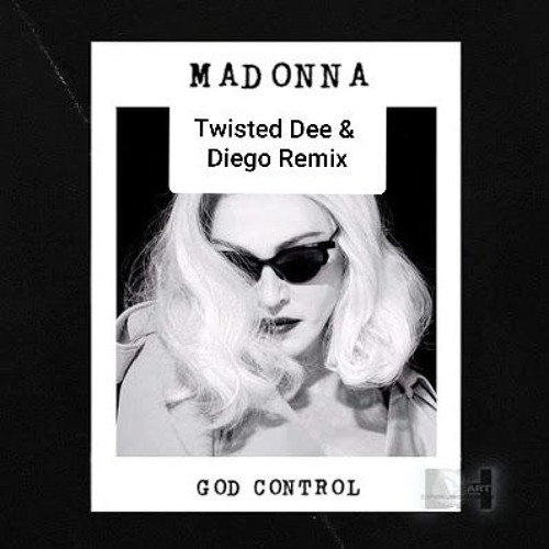 Madonna - God Control (Twisted Dee & Diego Fernandez Remix)