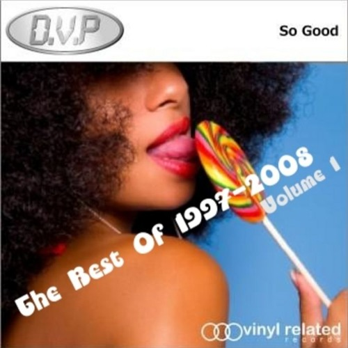 So Good 1997-2008 Best Of Vol 1 By DVP (FREE DOWNLOAD)