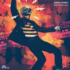 Darc Marc - Dirty Rocking Bass (Dirty Rocking Bassline)