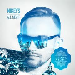 Nikeys - All Night (Original Mix)