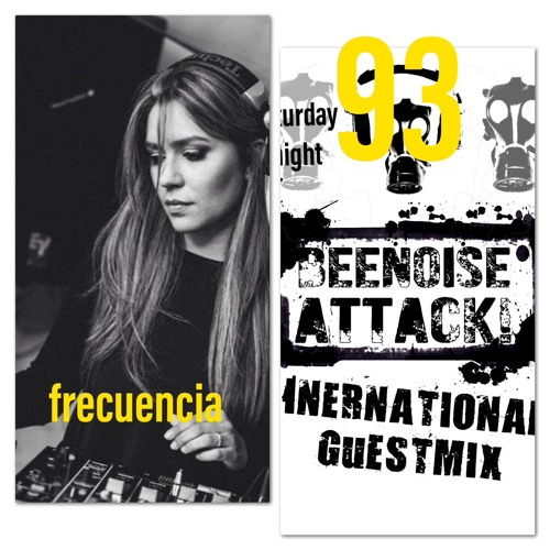 Beenoise Attack International Guestmix Ep. 93 With Frequencia