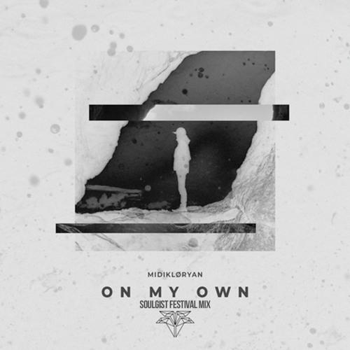 MIDIKLORYAN - On My Own (Soulgist Festival Mix)