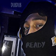 DubDub - Ready prod by TKAY