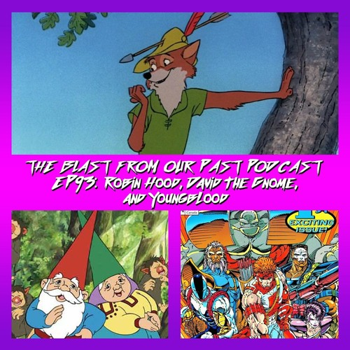Episode 93: Robin Hood / David the Gnome / Youngblood