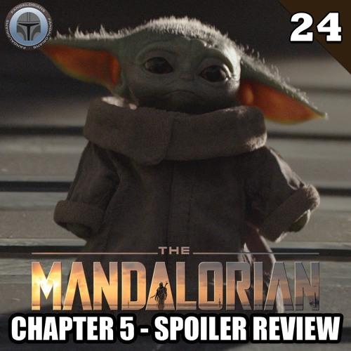 #24 The Mandalorian: Chapter 5 spoiler review