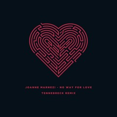 Joanne Marnezi - No Way For Love (Tennebreck Remix) (Extended)