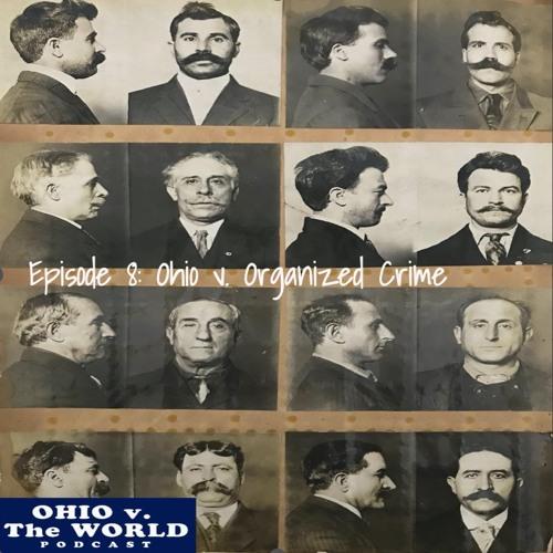 Episode 8: Ohio v. Organized Crime (Black Hand Society)