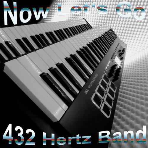 432 Hertz Band - Now Let's Go