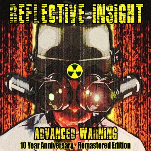 Reflective Insight - Advanced Warning - 10 Year Anniversary - Remastered Edition