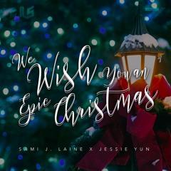 """""""We Wish You An Epic Christmas"""" - Jessie Yun X Sami J. Laine"""