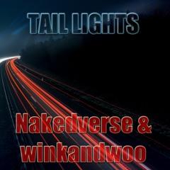 Tail Lights - Nakedverse & winkandwoo