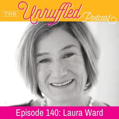 Episode 140 - Laura Ward