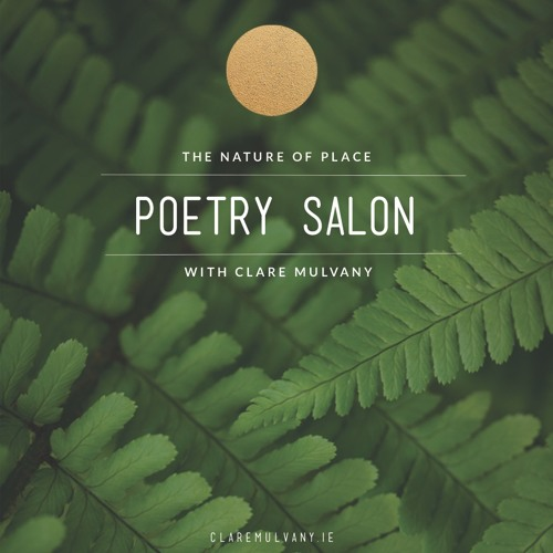 Nature and Place: A Poetry Salon with Clare Mulvany