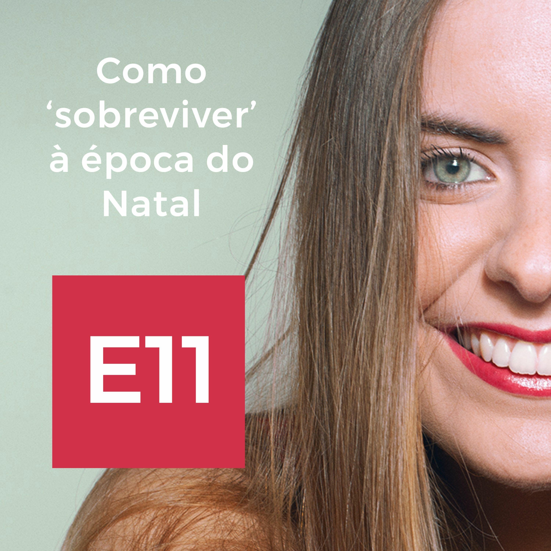 E11: Como sobreviver à época do Natal.