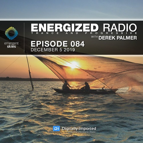 Energized Radio 084 With Derek Palmer [December 5 2019]