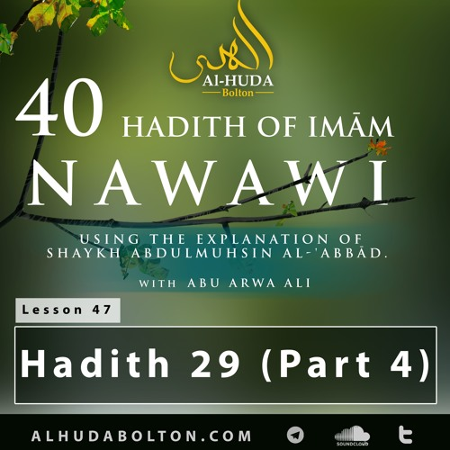 40 Hadith #47: Hadith 29 (Part 4)