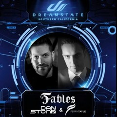 Ferry Tayle & Dan Stone Live At Dreamstate SoCal 2019 [Fables 123]