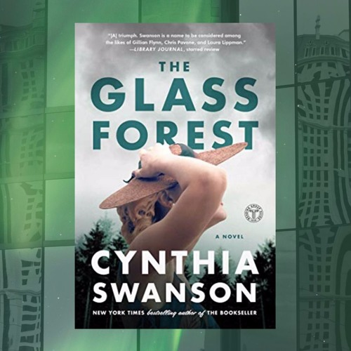 Cynthia Swanson & THE GLASS FOREST on Wine Women & Writing