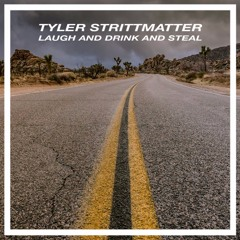 Laugh And Drink And Steal (Available on Spotify)