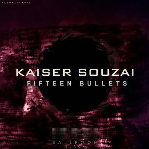 Kaiser Souzai - Plastic Dreams (Fifteen Bullets Rehab) [Ballroom Black]