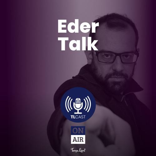 Eder Talk