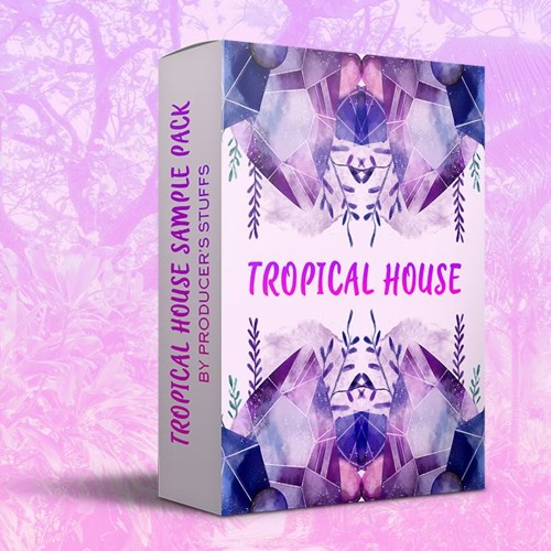 Tropical House Sample Pack By PRODUCER'S STUFF