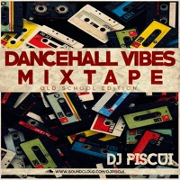DANCEHALL VIBES 4 (OLD SCHOOL) - DJ PISCUI Artwork
