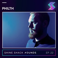 Shine Shack Sounds #022 - Philth