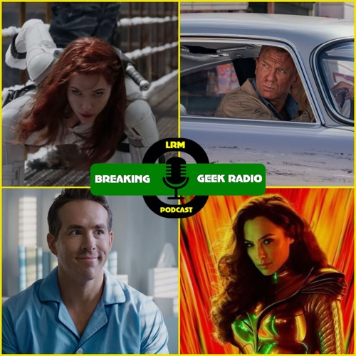 A Fistful Of Trailers: The Boys, Free Guy, 007, & More! | Breaking Geek Radio: The Podcast