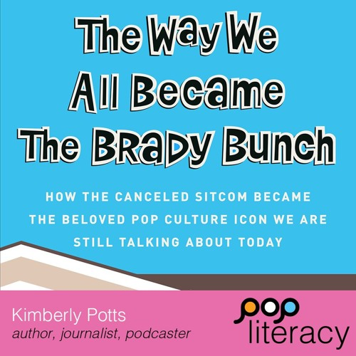 Pop Literacy: How Did The Brady Bunch Become A Pop Culture Icon?