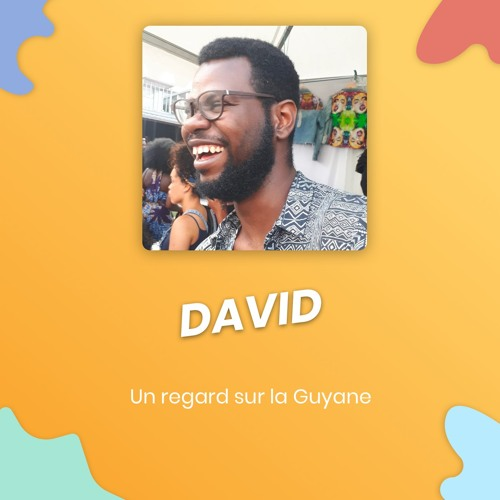 Mwakast #17: David, Un Regard Sur La Guyane