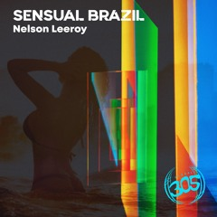 Nelson Leeroy - Sensual Brazil (Miami Edit)/Out Now