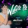 Download We Go To Space Vol.2 (Special session bday bash kevin garcia) - Mixed By Dj Berrio (09-12-19) Mp3