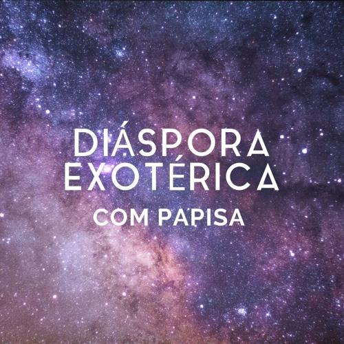 #1 - Diáspora exotérica com Papisa