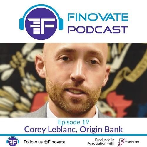 EP 19: Corey Leblanc, Origin Bank