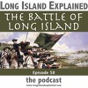 Download L.I.E. Episode 58 - The Battle of Long Island Mp3