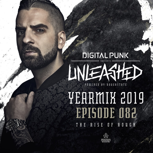 082   Digital Punk - Unleashed Powered By Roughstate - Yearmix 2019