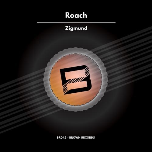 Roach - Zigmund (Original Mix) [Brown Records] OUT NOW!