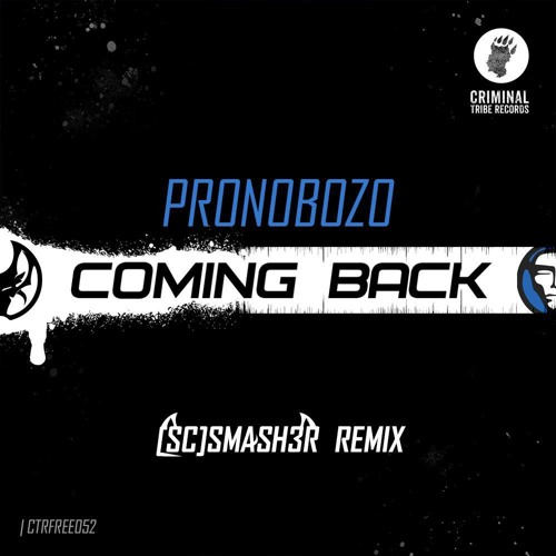 Pronobozo - Coming Back ([SC]Smash3r Remix) [CTRFREE052 10.12.2019]