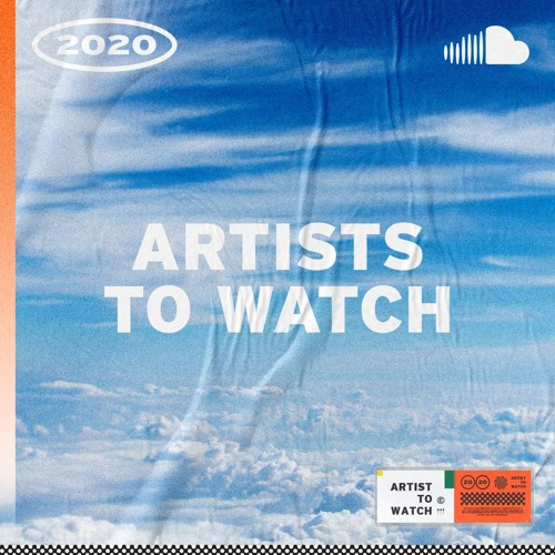 2020 Artists To Watch
