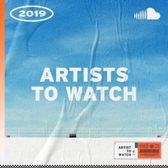 Artists To Watch 2019