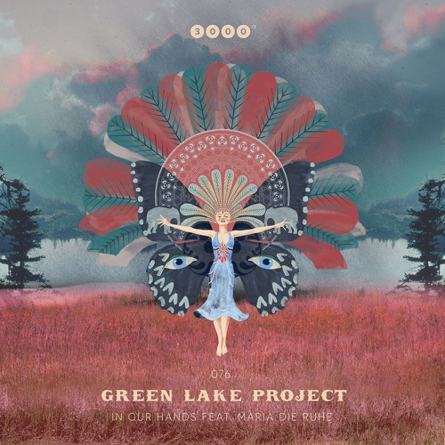 "GREEN LAKE PROJECT feat. MARIA Die RUHE ""In Our Hands"" 3000Grad076"