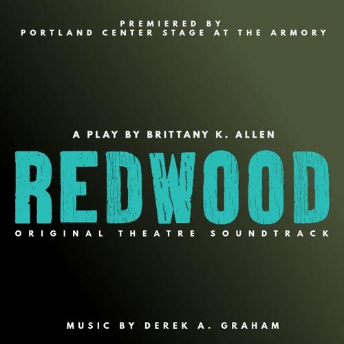 REDWOOD (Original Theatre Soundtrack) by Derek A. Graham