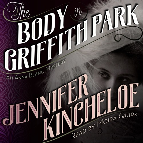 THE BODY IN GRIFFITH PARK: AN ANNA BLANC MYSTERY BOOK 3
