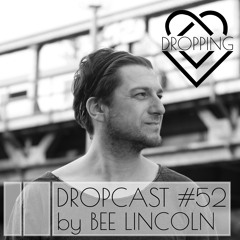 Dropcast #52 by Bee Lincoln