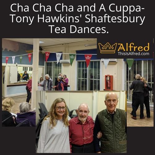 Cha Cha Cha and A Cuppa- Shaftesbury Tea Dances