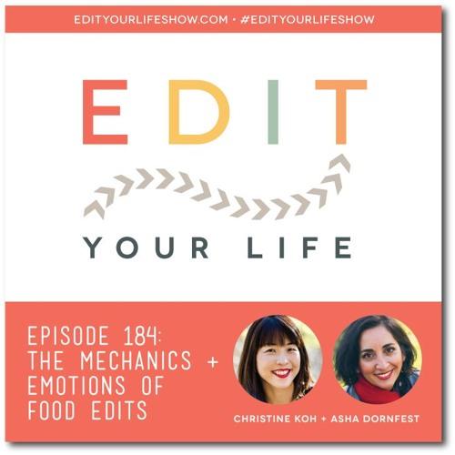 Episode 184: The Mechanics + Emotions of Food Edits