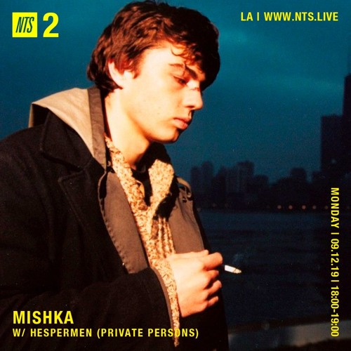 Mishka w/ Hespermen (Private Persons) 091219